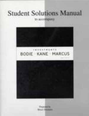 Cover of Student Solutions Manual to Accompany Investments, Eighth Edition [by] Zvi Bodie, Alex Kane, Alan J. Marcus