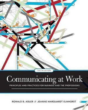 Cover of Communicating at Work: Principles and Practices for Business and the Professions