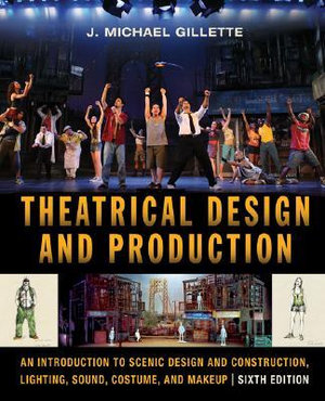 Cover of Theatrical Design and Production: An Introduction to Scene Design and Construction, Lighting, Sound, Costume, and Makeup