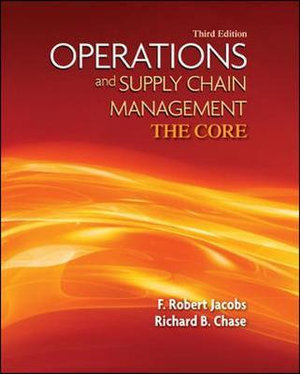Cover of Operations and Supply Chain Management: The Core