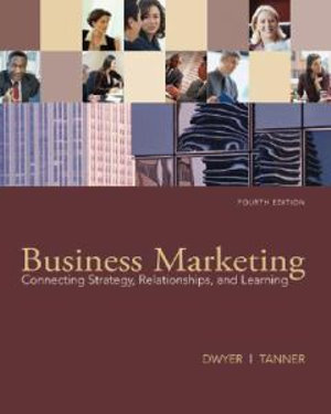 Cover of Business Marketing: Connecting Strategy, Relationships, and Learning