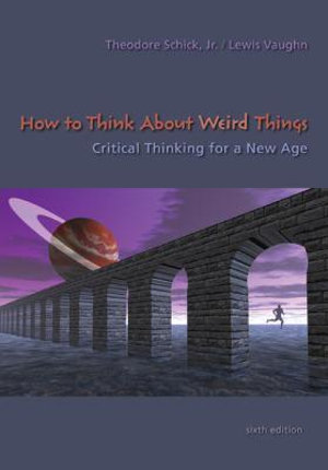 Cover of How to Think About Weird Things: Critical Thinking for a New Age