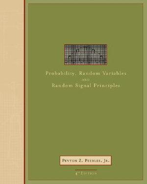Cover of Probability, Random Variables, and Random Signal Principles
