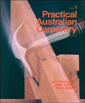 Cover of Practical Australian Carpentry: Framing and construction