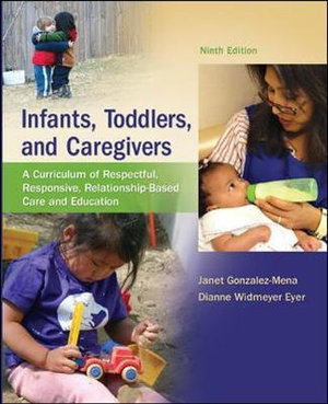 Cover of Infants, Toddlers, and Caregivers:  A Curriculum of Respectful, Responsive, Relationship-Based Care and Education