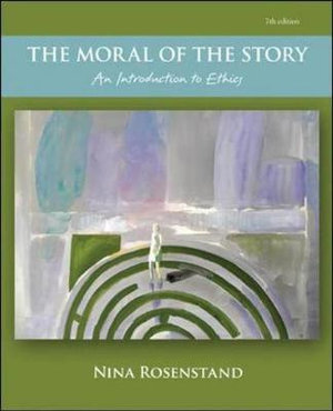 Cover of The Moral of the Story: An Introduction to Ethics