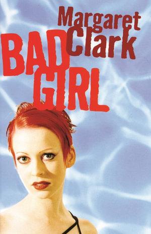 Bad Girl Margaret Clark