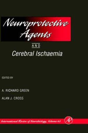 Neuroprotective Agents and Cerebral Ischaemia : Volume 40 - Ronald J. Bradley