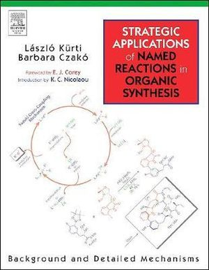 Cover of Strategic applications of named reactions in organic synthesis