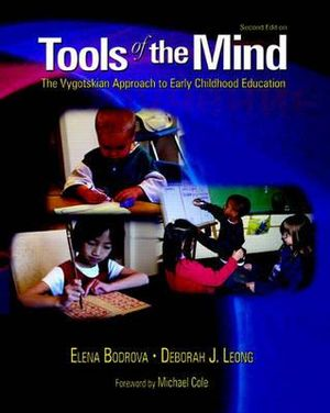 Cover of Tools of the Mind: The Vygotskian Approach to Early Childhood Education
