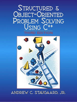 Cover of Structured and Object-oriented Problem Solving Using C++