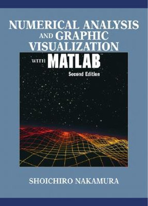 Cover of Numerical Analysis and Graphic Visualization with MATLAB