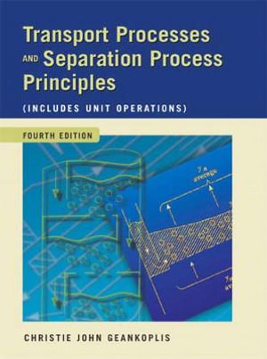 Cover of Transport Processes and Separation Process Principles (Includes Unit Operations), 4E