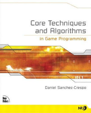 Cover of Core Techniques and Algorithms in Game Programming