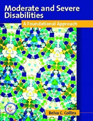 Cover of Moderate and Severe Disabilities: A Foundational Appoach