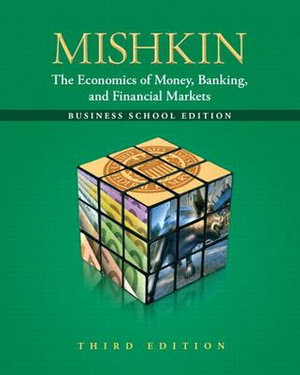 Cover of Economics of Money, Banking and Financial Markets, The: The Business    School Edition