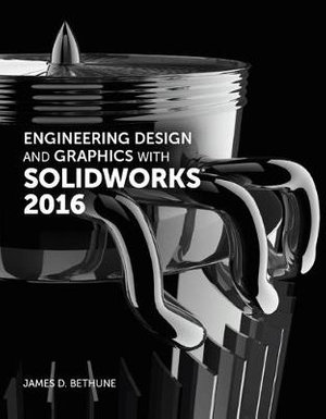 Cover of Engineering Design and Graphics with Solidworks 2016