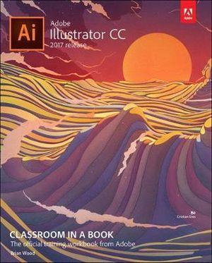 Cover of Adobe Illustrator CC Classroom in a Book (2017 Release)