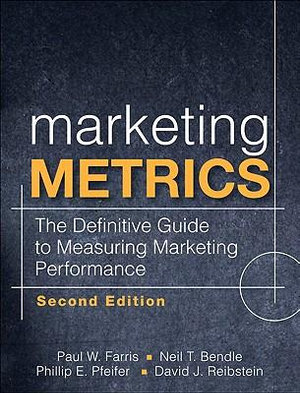 Cover of Marketing Metrics: The Definitive Guide to Measuring Marketing Performance, Second Edition