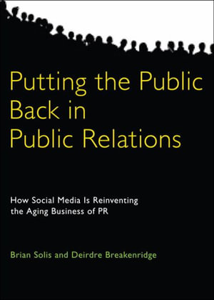 Cover of Putting the Public Back in Public Relations: How Social Media Is        Reinventing the Aging Business of PR