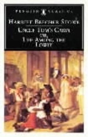 Cover of Uncle Tom's cabin, or Life among the lowly
