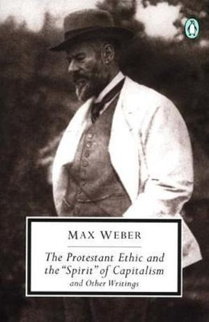 """Cover of The Protestant Ethic and the """"spirit"""" of Capitalism and Other Writings"""