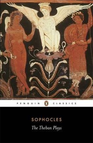 Cover of Theban Plays: King Oedipus, Oedipus at Colonus, Antigone            (Watling TRANS) The