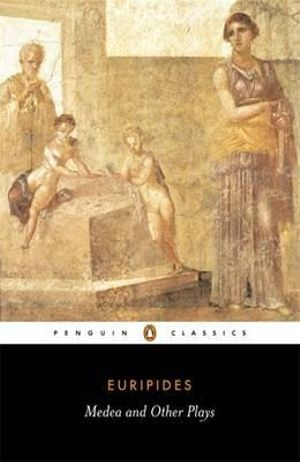 Cover of Medea & Other Plays: Medea/ Alcestis/ The Children of Heracles/ Hippolyttus  (Davie John TRANS)