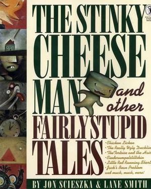 Cover of The Stinky Cheese Man and Other Fairly Stupid Tales