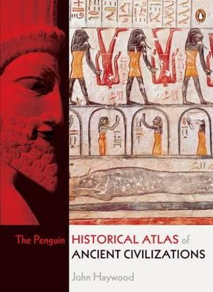Cover of The Penguin Historical Atlas of Ancient Civilizations