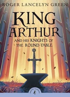 Cover of King Arthur and His Knights of the Round Table
