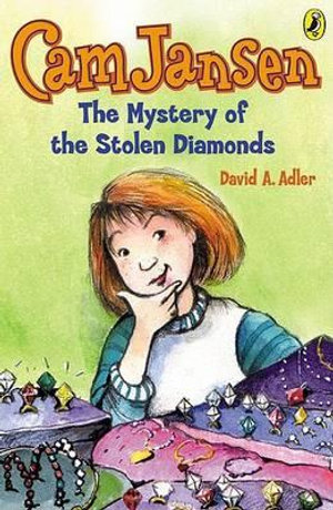 CAM Jansen and the Mystery of the Stolen Diamonds : Cam Jansen - Suanna Natti