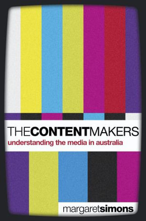 Cover of Content Makers: Understanding the Media in Australia The