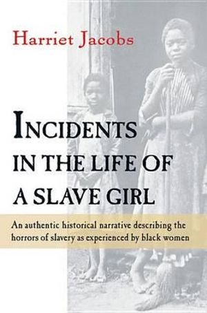 Incidents in the Life of a Slave Girl : Harvest/HBJ Book - JACOBS HARRIET