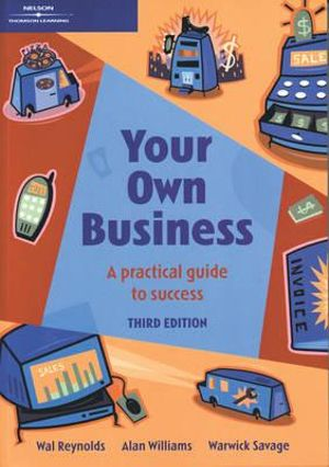 Cover of Your Own Business : A Practical Guide to Success
