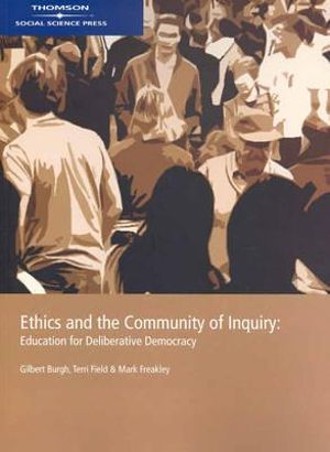 Cover of Ethics and the Community of Inquiry : Education for Deliberative  Democracy