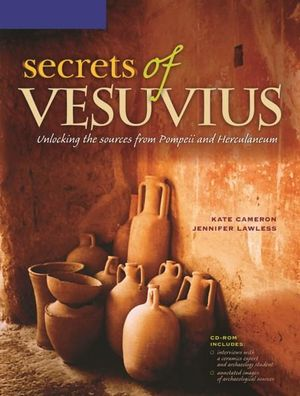 Cover of Secrets of Vesuvius: Unlocking the Sources from Pompeii and Herculaneum