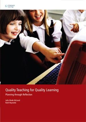Cover of Quality Teaching for Quality Learning : Planning Through Reflection