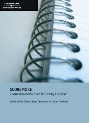 Cover of Score More  : Essential Academic Skills for Tertiary Education