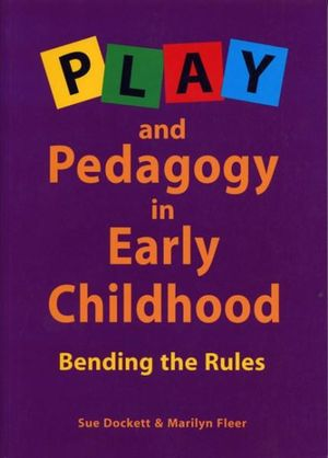 Cover of Play and Pedagogy in Early Childhood : Bending the Rules