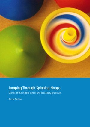 Cover of Jumping through Spinning Hoops : Stories of the Middle School and  Secondary Practicum