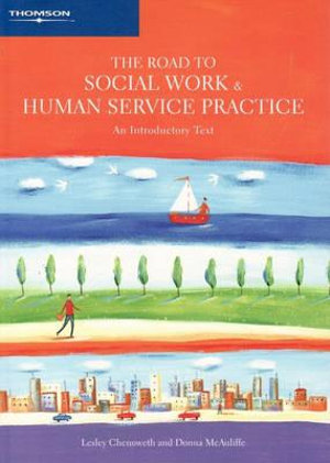 Cover of The Road to Social Work and Human Service Practice: an Introductory Text + Infotrac College Edn Passcode