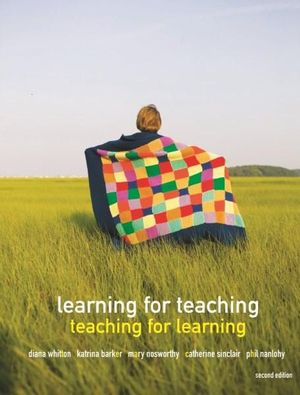 Cover of Learning for Teaching : Teaching for Learning, Australia-New Zealand  Edition with Student Resource Access 12 Months