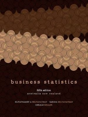 Cover of Business Statistics : Complete Australia/New Zealand Edition with  Student Resource Access 12 Months