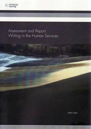 Cover of Assessment and Report Writing in the Human Services