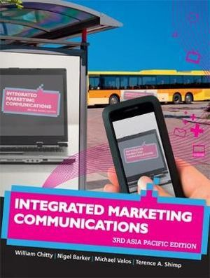 Cover of Integrated Marketing Communications : Third Asia Pacific Edition with  Student Resource Access 12 Months