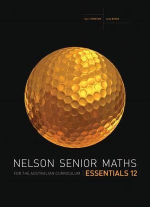 Cover of Nelson Senior Maths for the Australian Curriculum Essentials 12