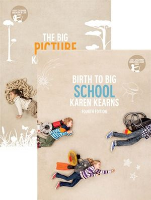 The Big Picture with Student Resource Access 12 Months + Birth to Big School with Student Resource Access 12 Months : Bundle 4th Edition - Karen Kearns