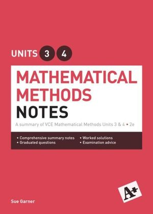 Cover of A+ Mathematical Methods Notes VCE Units 3 And 4