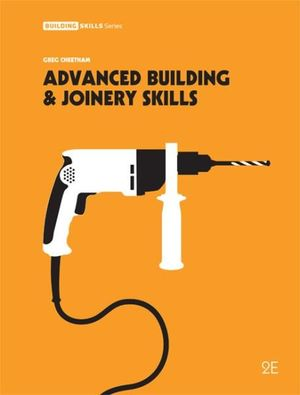 Cover of Advanced Building and Joinery Skills